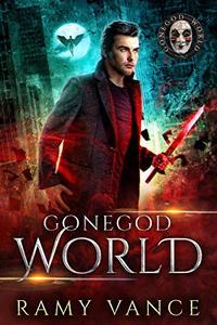 GoneGod World: An Urban Fantasy Thriller