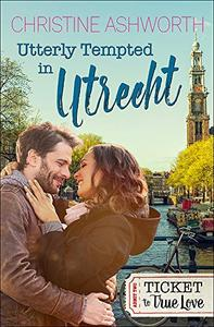 Utterly Tempted in Utrecht: Ticket to True Love
