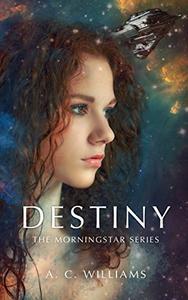 Destiny: The Morningstar Series Part One