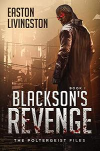 Blackson's Revenge: The Poltergeist Files - Book I