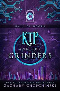 Kip and The Grinders: A Cyberpunk Tale With A Snarky Anti-hero