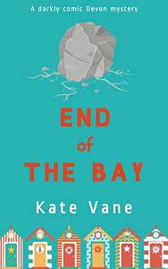 End of the Bay: A darkly comic Devon mystery