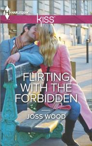 Flirting with the Forbidden