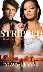 Stripped: Stripped Romantic Suspense Series Book 1