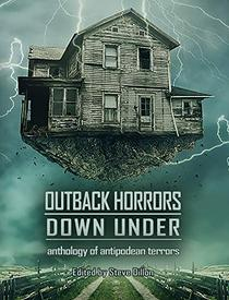 Outback Horrors Down Under: An Anthology of Antipodean Terrors