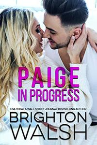 Paige in Progress: A Frenemies to Lovers Romance