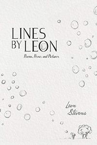Lines by Leon: Poems, Prose, and Pictures