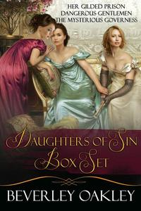 Daughters of Sin Boxed Set: Her Gilded Prison, Dangerous Gentlemen, The Mysterious Governess