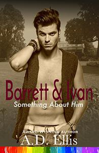 Barrett & Ivan: A steamy, age-gap, friends-to-lovers, second chance M/M romance