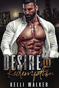 Desire and Redemption: A Billionaire Alpha Male Romance