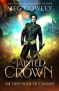 The Tainted Crown: An Epic Sword & Sorcery Fantasy
