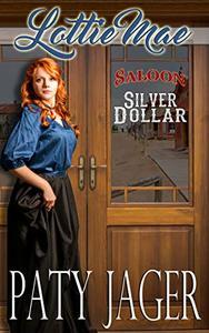 Lottie Mae: Silver Dollar Saloon