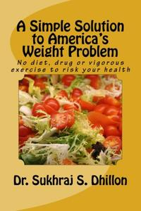 A Simple Solution to America's Weight Problem: Banish Belly and Lose Weight in Just 5 Minutes a Day