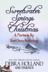 Sweetwater Springs Christmas: A Montana Sky Short Story Anthology