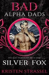 Silver Fox: Bad Alpha Dads