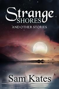 Strange Shores and Other Stories