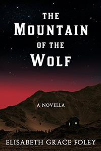 The Mountain of the Wolf: A Novella