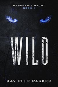 Wild: Hangman's Haunt Book 1