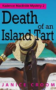 Death of an Island Tart: A Kadence MacBride Mystery