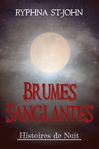 Brumes Sanglantes: Malédiction du Clair de Lune (Histoires de Nuit)