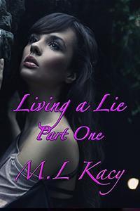 Living A Lie: Part One
