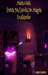 Maia Gaia Entra Na Escola De Magia Avalanche