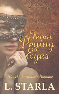 From Prying Eyes: A Phoebe Braddock Romance