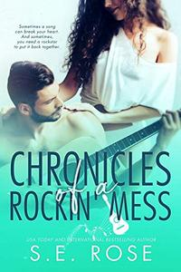 Chronicles of a Rockin' Mess: A Rockstar Romantic Comedy