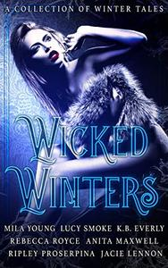 Wicked Winters: A Collection of Winter Tales