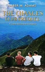 The Changes Club Prequel: A Clean Billionaire Romance