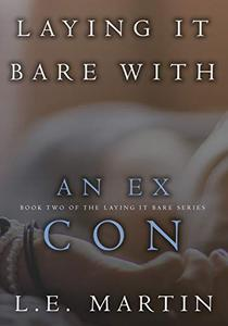Laying it Bare with an Ex-Con