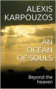 AN OCEAN OF SOULS: Beyond the heaven