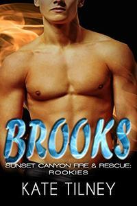 BROOKS (Sunset Canyon Fire & Rescue: Rookies #5): a BBW, firefighter instalove short romance