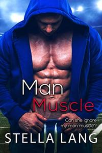 Man Muscle: Steamy Insta-Love Romance