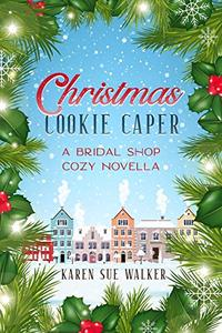Christmas Cookie Caper: A Cozy Mystery Holiday Novella with Recipes
