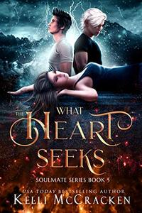 What the Heart Seeks: A Psychic-Elemental Romance