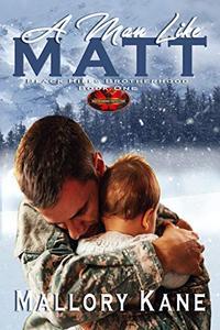A Man Like Matt: Brotherhood Protectors World