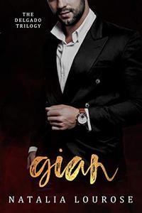 Gian: A Mafia Arranged Marriage : The DelGado Trilogy Book 3