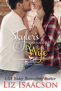 Skyler's Wanna-Be Wife: Christmas Brides for Billionaire Brothers