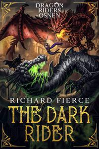 The Dark Rider: Dragon Riders of Osnen Book 10