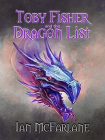 Toby Fisher and the Dragon List - Book 3