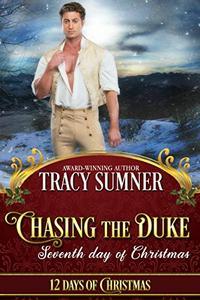 Chasing the Duke: Steamy Second Chance Regency Romance