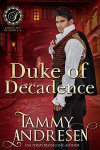 Duke of Decadence: Regency Romance