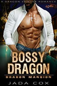 Bossy Dragon: A Dragon Shifter Romance