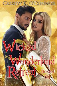 Wicked Wonderland Retreat: Box Set