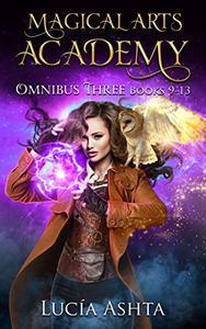 Magical Arts Academy: Books 9-13