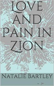 Love and Pain in Zion