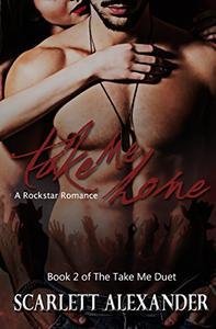 Take Me Home: A Rock Star Romance