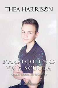 Fagiolino va a scuola (Razze Antiche  6.7)