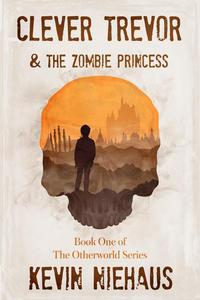 Clever Trevor and The Zombie Princess